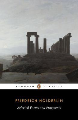 Selected Poems and Fragments By Holderlin, Friedrich/ Adler, Jeremy (EDT)/ Hamburger, Michael (TRN)/ Hamburger, Michael/ Adler, Jeremy